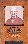 Joseph Bates The Real Founder of Seventh-Day Adventism