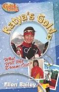 Katya's Gold: What Will Her Dreams Cost?