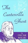 Canterville Ghost An Amusing Chronicle of the Tribulations of the Ghost of Canterville Chase...