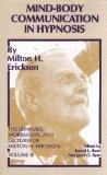 Mind-Body Communication in Hypnosis (The Seminars, Workshops, and Lectures of Milton H. Eric...