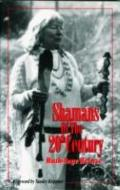 Shamans of the 20th Century