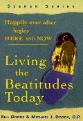 Happily Ever After Begins Here and Now Living the Beatitudes Today