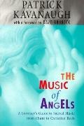 Music of Angels A Listener's Guide to Sacred Music from Chant to Christian Rock