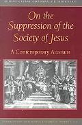 On the Supression of the Society of Jesus A Contemporary Account