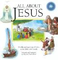 All About Jesus The Life and Teachings of Jesus in the Bible's Own Words