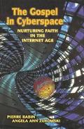 Gospel in Cyberspace Nurturing Faith in the Internet Age