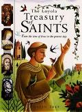 Loyola Treasury of Saints From the Time of Jesus to the Present Day