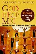 God Help Me! This Stress Is Driving Me Crazy Finding Balance Through God's Grace