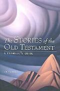 Stories of the Old Testament A Catholic's Guide