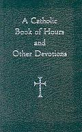 Catholic Book of Hours and Other Devotions