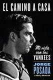 El camino a casa: Mi vida con los Yankees (Spanish Edition)