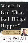 Donde Esta Dios Cuando Sucede Algo Malo?