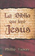 La Biblia que leyo Jesus (The Bible Jesus Read)