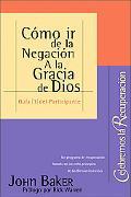 Como IR de la Negacion a la Gracia de Dios, Vol. 1