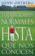 Todos Son Normales Hasta Que Los Conoces/ Everybody's Normal Til You Get To Know Them