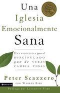La Iglesia Emocionalmente Sana :Una Estrategia Para el Discipulado que de Veras Cambia Vidas...