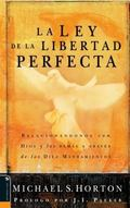 La Ley de la Libertad Perfecta: Relating to God and Others through the Ten Commandments - Mi...