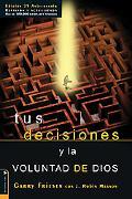 Tus Decisiones y la Voluntad de Dios - Garry Friesen - Paperback - Spanish-language Edition