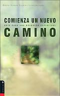 Comienza un nuevo camino: A Guide for the Spiritual Curious - Editorial Vida - Paperback