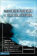 Tres Puntos de Vista Sobre La Creacion-Evolucion