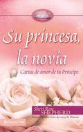 Su princesa, la Novia : Cartas de amor de tu Principe