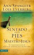Sentado a los Pies del Maestro : El Trasfondo Judio de Jesus y Su Impacto en la Fe Cristiana