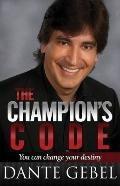 The Champion's Code: You Can Change Your Destiny