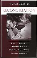 Reconciliation The Ubuntu Theology of Desmond Tutu