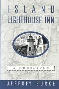 Island Lighthouse Inn A Chronicle