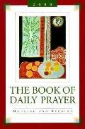 The Book of Daily Prayer: Morning and Evening - Kim Martin Sadler - Paperback