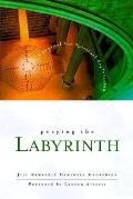Praying the Labyrinth A Journal for Spiritual Exploration