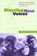 Blessing New Voices Prayers of Young People and Worship Resources for Youth Ministry