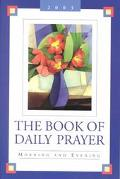 The Book of Daily Prayer: Morning and Evening
