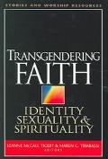 Transgendering Faith Identity, Sexuality, and Spirituality