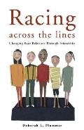 Racing across the Lines Changing Race Relations through Friendship