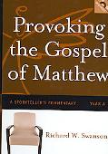Provoking the Gospel of Matthew A Storyteller's Commentary, Year A