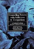 Counseling Persons With Addictions and Compulsions A Handbook for Clergy and Other
