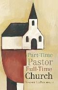 Part-Time Pastor, Full-Time Church