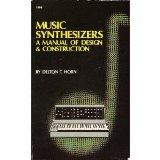 Music Synthesizers: A Manual of Design and Construction