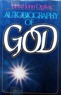 Autobiography of God - Lloyd J. Ogilvie - Hardcover