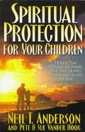 Spiritual Protection for Your Children Helping Your Children and Family Find Their Identity,...
