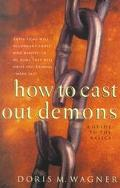 How to Cast Out Demons A Guide to the Basics