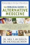 Biblical Guide to Alternative Medicine