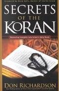 Secrets of the Koran Revealing Insight into Islam's Holy Book