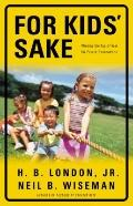 For Kids' Sake - H. B. London - Paperback