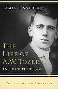 Life of A. W. Tozer: In Pursuit of God
