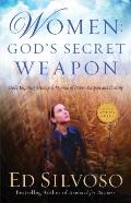 Women - God's Secret Weapon : God's Inspiring Message to Women of Power, Purpose and Destiny