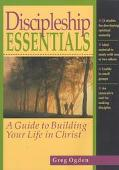 Discipleship Essentials A Guide to Building Your Life in Christ
