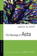 Message of Acts The Spirit, the Church, and the World