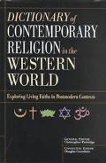Dictionary of Contemporary Religion in the Western World Exploring Living Faiths on Postmode...